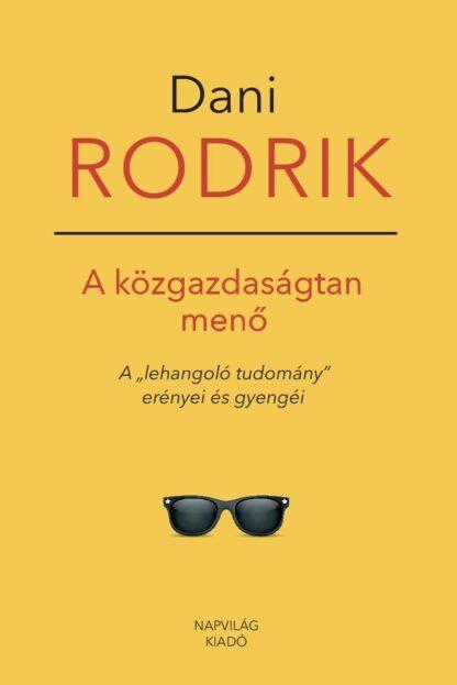 rodrik_a_kozgazdasagtan_meno_napvilag