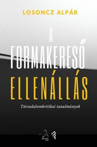 losoncz_alpar_formakereso_ellenallas